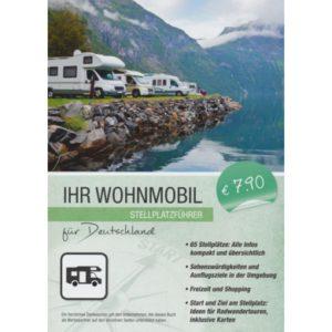Ihr Wohnmobil - Stellplatzführer für Deutschland